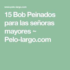 15 Bob Peinados para las señoras mayores ~ Pelo-largo.com