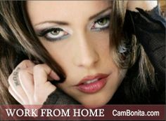 As a CamBonita model, you can work from the comfort and privacy of your own home!