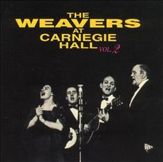 The Weavers at Carnegie Hall, Vol. 2 - The Weavers : Songs, Reviews, Credits, Awards : AllMusic