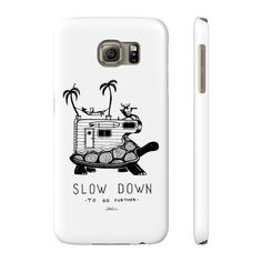 Slow Down Phone Case