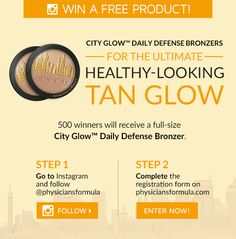 Enter between 8am - 8pm PST on Friday, May 22nd for a chance to win one of 500 City Glow™ Daily Defense Bronzers. http://contests.physiciansformula.com/?src=pintrestshare
