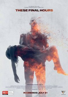 """These Final Hours Movie Poster """"It's never too late to find someone worth living for"""""""