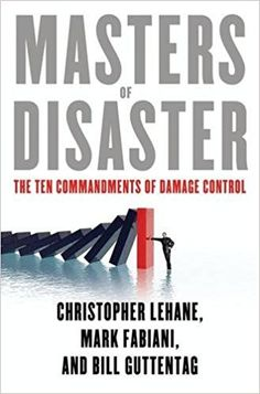 Amazon.com: Masters of Disaster: The Ten Commandments of Damage Control (9780230341807): Christopher Lehane, Mark Fabiani, Bill Guttentag: Books