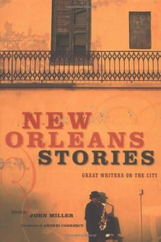 New Orleans Stories: Great Writers on the City by John Miller,http://www.amazon.com/dp/0811844943/ref=cm_sw_r_pi_dp_.-SDtb0JRHHNPMAY