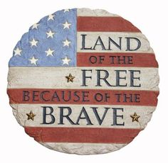 Russ Berrie SG-1686 Land of the Free, Because of the Brave Patriotic Stepping Stone by Russ Berrie, http://www.amazon.com/dp/B0047N11JA/ref=cm_sw_r_pi_dp_K5btsb05CTPH1