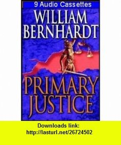 Primary Justice (First in Ben Kincaid Justice Series) COMPLETE AND UNABRIDGED [6 Audio Cassettes/9 Hrs.] William Bernhardt, Jonathan Marosz ,   ,  , ASIN: B003OXHO8Q , tutorials , pdf , ebook , torrent , downloads , rapidshare , filesonic , hotfile , megaupload , fileserve
