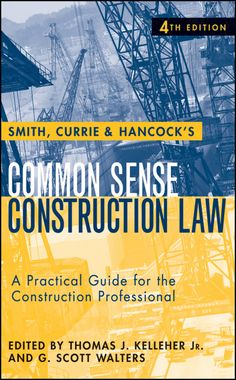 Smith Currie and Hancock's Common Sense Construction Law: A Practical Guide for the Construction Professional (eBook Rental) School Of Engineering, Civil Engineering, Science Biology, Science Education, Professional Engineer Exam, Construction Contract, Construction Business, Contract Law, How To Stop Procrastinating