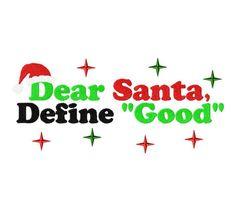 Dear Santa, Define Good Embroidered Shirt