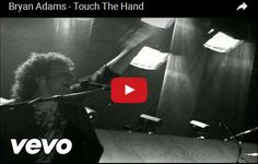 Watch: Bryan Adams - Touch The Hand See lyrics here: http://bryanadamslyric.blogspot.com/2010/01/touch-hand-bryan-adams.html #lyricsdome
