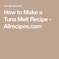 How to Make a Tuna Melt Recipe - Allrecipes.com