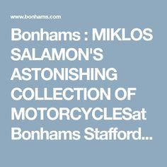 Bonhams : MIKLOS SALAMON'S ASTONISHING COLLECTION OF MOTORCYCLESat Bonhams Stafford Auction - Munch Mammoth and MV Agusta 750s Lead the Charge