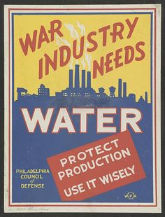War industry needs water Protect production : Use it wisely.