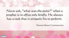 Lesson 11. Mormon Basics offers commentaries based on the Relief Society - Priesthood manuals. These quotes are a mixture of quotes from the prophets and Mormon Basics. You can find the commentaries in the Mormon Basics Store.