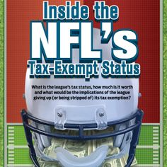 As a multibillion-dollar business, many Americans have been shocked to learn the NFL enjoys tax-exempt status — sort of. The National Football League, like several other professional sports organizations, enjoys some tax benefits, one of them being that the NFL League Office is classified as a nonprofit organization.