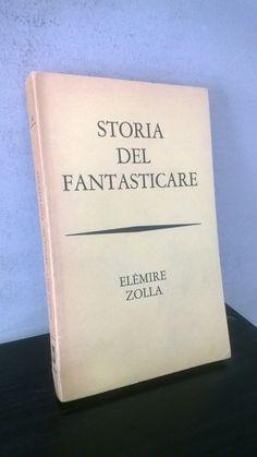 """""""Storia del fantasticare"""" Elemire Zolla, prima edizione Bompiani, 1964"""