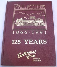 Centennial History of Palatine Cook County Illinois 1866-1991 125 Years NICE!  Available at BooksBySam.com!