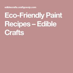 Eco-Friendly Paint Recipes – Edible Crafts