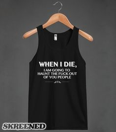 When I Die (Tank) | Tank Top | Skreened