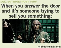 I'm going to do this next time I answer the door and its someone I don't want to see. XD