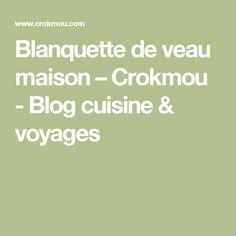Blanquette de veau maison – Crokmou - Blog cuisine & voyages