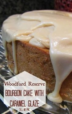 Woodford Reserve Bourbon Cake recipe with a Luscious Caramel Glaze ~ Says: Bourbon gives this cake a deep rich flavor. It's not an over-powering flavor. The texture of the cake is creamy and moist.
