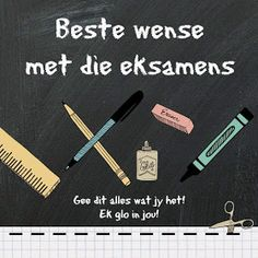 Afrikaanse Inspirerende Gedagtes & Wyshede: Beste wense met die eksamens Merry Christmas Message, Christmas Messages, Exam Good Luck Quotes, Exam Wishes, Exam Motivation, Afrikaanse Quotes, Goeie More, Girl Quotes, Positive Thoughts