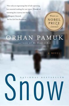 Snow by Orhan Pamuk - 1001 Books Everyone Should Read Before They Die (Bilbary Town Library: Good for Readers, Good for Libraries)