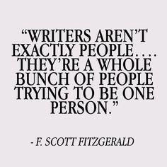 Writers aren't exactly people....