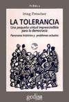La tolerancia : una pequeña virtud imprescindible para la democracia : panorama histórico y problemas actuales / por Iring Fetscher. Ver en el catálogo: http://cisne.sim.ucm.es/record=b1242353~S6*spi