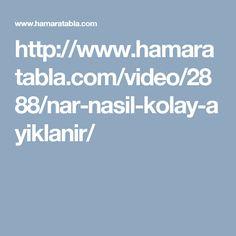 http://www.hamaratabla.com/video/2888/nar-nasil-kolay-ayiklanir/