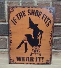 Primitive Halloween Witch Sign If the Shoe Fits by witchescauldron, $24.99