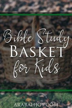 Use this Bible study basket for kids to prepare to share God's Word & plant seeds of faith in the hearts of our children. It's a great way to teach kids about God and help them develop a quiet time habit of their own.