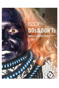 Vice Dos & Don'ts Book 2 by the editors of Vice Magazine — We can't call this pick one of the most beautiful of new fashion books, but it is intriguing nonetheless. This follow-up volume to the first Vice Dos & Don'ts book picks up where the first left off.