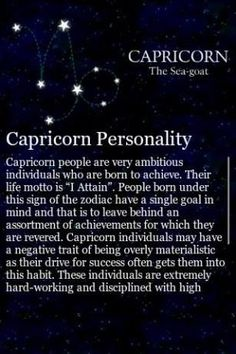 #Capricorn- true all except for me being materialistic, I love the finer things yes, but it doesn't drive this Capricorn, only happiness.