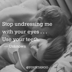 dirty sexy quotes for him Cute Love Quotes, Flirty Quotes For Him, Romantic Quotes For Her, Hot Quotes, Soulmate Love Quotes, Kinky Quotes, Love Quotes For Her, Crush Quotes, Quotes Quotes