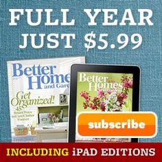 Better Homes and Gardens 1-Year $5.99 Including iPad Editions