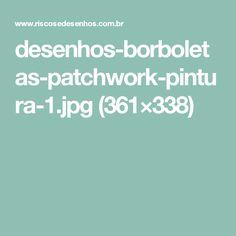 desenhos-borboletas-patchwork-pintura-1.jpg (361×338)