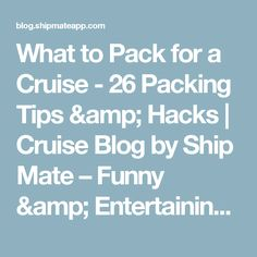 What to Pack for a Cruise - 26 Packing Tips & Hacks | Cruise Blog by Ship Mate – Funny & Entertaining Cruising News and Updates