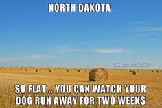 I don't live in North Dakota but this is hilarious