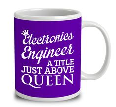 Electronics Engineer A Title Just Above Queen