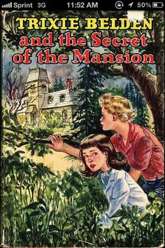 Trixie Belden books were my all time favorite books when I was young. I read them all