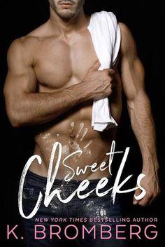 Sweet Cheeks by K. Bromberg #6feetunderbooks #Excerpt http://6feetunderbooks.blogspot.com/2016/11/sweet-cheeks-by-k-bromberg.html