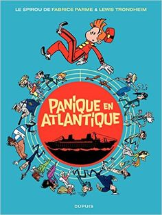 Amazon.fr - Le Spirou de ... - tome 6 - Panique en Atlantique - Fabrice Parme…