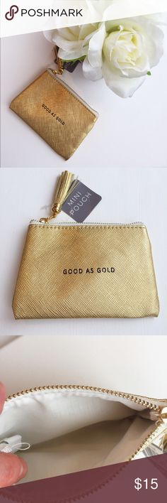 """NWTs """"Good As Gold"""" Mini Pouch Perfect for carrying your bits and bobs! Will fits credit cards your pennies and even your favourite Lippy! Width 5"""" Height 3.5"""" Bundle 3 pay for 2!!!! Bags Wallets"""