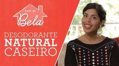 Como fazer um DESODORANTE NATURAL CASEIRO | Bela Gil