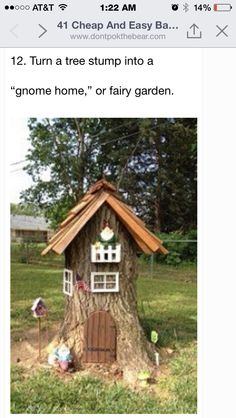 Turn an old ugly tree stump into a fairy or gnome home.