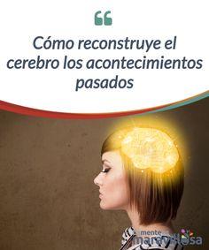 Cómo reconstruye el cerebro los acontecimientos pasados   Al recordar algo pasado, a menudo se #re-experimenta todo el #episodio en el que se produjo. Una investigación revela cómo podría ocurrir esto en el #cerebro.  #Curiosidades
