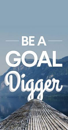 Ain't nothing but a Goal Digger #quotes