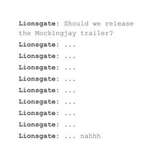 What kind of sacrifice do I need to make for Lionsgate to release a mockingjay trailer?!?!
