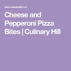 Cheese and Pepperoni Pizza Bites | Culinary Hill